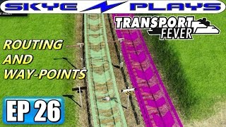 Transport Fever Let's Play / Gameplay Part 26 ►ROUTING AND WAY-POINTS!◀ (1956)