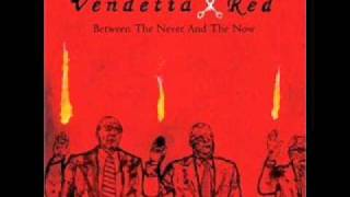 Watch Vendetta Red There Only Is video