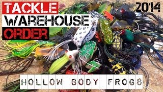 Tackle Warehouse Order- Hollow Body Frogs (2014)