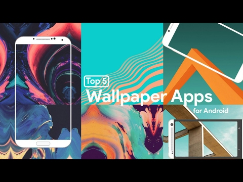 TOP  5 WALLPAPER  APPS FOR ANDROID 2017