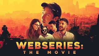 Webseries: The Movie - FULL MOVIE