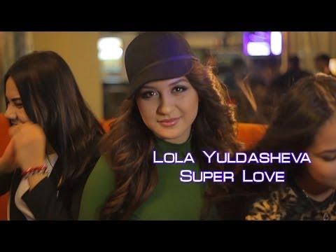 Lola Yuldasheva - Super love