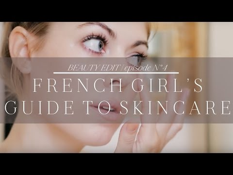 French Girl's Guide to Skincare   Episode No. 4