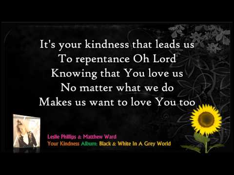 Your Kindness - Leslie Phillips
