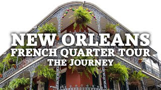 New Orleans French Quarter Tour | The Journey