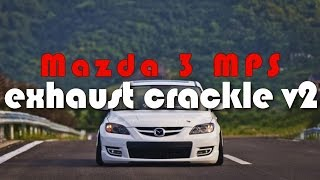 Mazda 3 MPS  Mazdaspeed 3   Stratified exhaust crackle v2 LOUD map