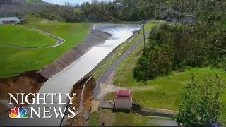 Maria: Failing Dam Puts Many Residents in Puerto Rico at Risk | NBC Nightly News