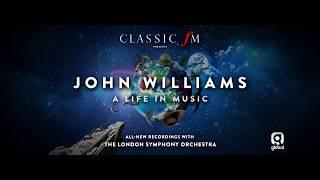 Classic FM presents John Williams: A Life in Music