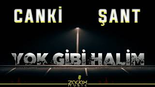 Canki V Şant - Yok Gibi Halim (Official Audio)