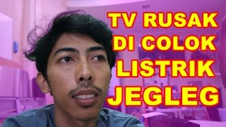 TV Rusak Dicolok Listrik Mati VLOG42