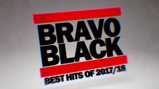 Bravo Black Hits - Best Of 2017/ 2018 (official Teaser)