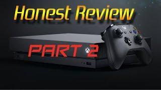 Xbox One X Super Honest Review - April 2018 NEW!! (Part 2)