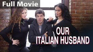 Our Italian Husband - English Movies 2019 Full Movie | New Movies 2019 | Hollywood Movies 2019