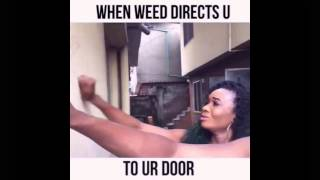 When Weed Actually Takes you to Your Real House -Wofaifada