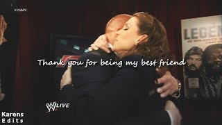 Triple H + Stephanie McMahon || Thank you for being my best friend