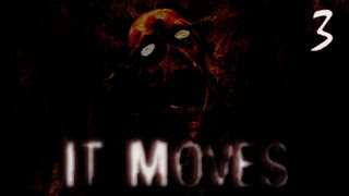 """It Moves - """"Dreams Aren't Fun"""" Horror Game, Manly Let's Play Pt.3(Finale)"""