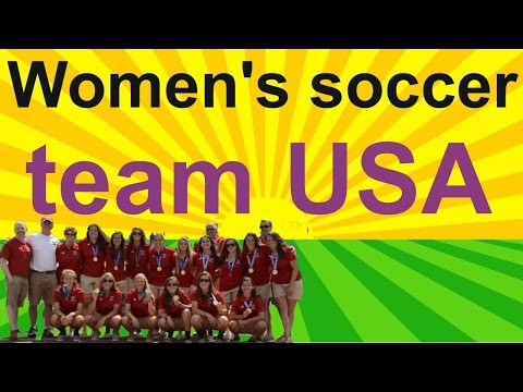 FIFA Women's World Cup Canada 2015 - some facts about team USA and Women's soccer