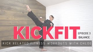 KICK FIT EP.3 - BALANCE | KICK IT WITH CHLOE | 5 MINUTE FULL BODY WORKOUT | NO JUMPS . NO PROPS