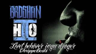 Broshan & H2O - Livet behöver inga droger (Prod. ChrippeBeats) (2011)