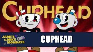 Cuphead - James & Mike Mondays