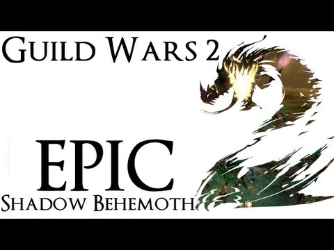 Guild Wars 2 - Fighting the Shadow Behemoth (Epic Level Boss)