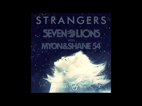 Seven Lions with Myon and Shane 54 - Strangers (Feat. Tove Lo)