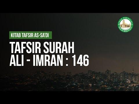 Tafsir Surah Ali - Imran : 146  - Ustadz Ahmad Zainuddin Al-Banjary