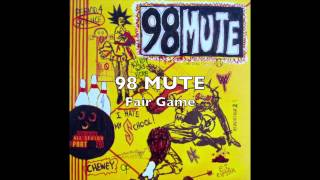 Watch 98 Mute Fair Game video