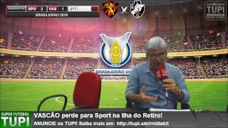 Sport 2 x 1 Vasco -  30ª Rodada -  Brasileirão - 20/10/2018