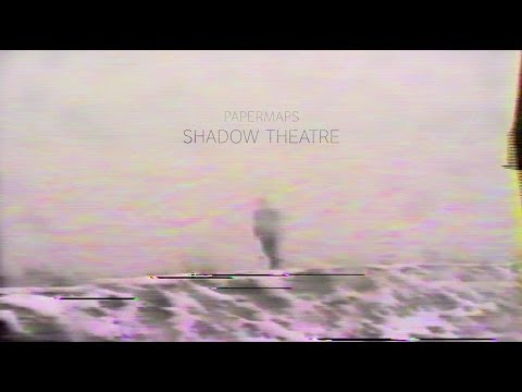 "Papermaps ""Shadow Theatre"" (Official Video)"