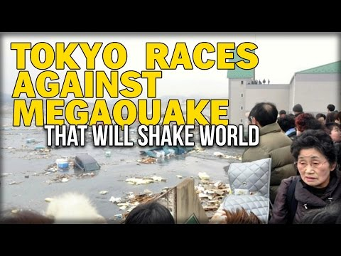 TOKYO RACES AGAINST MEGAQUAKE THAT WILL SHAKE WORLD