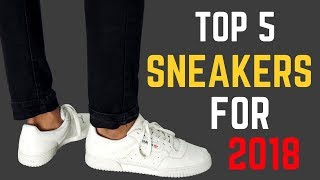 Top 5 Sneakers Every Guy Needs for 2018