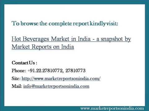 Hot Beverages Market in India - a snapshot