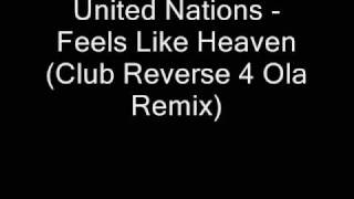 [Hard-Trance] Uniting Nations - Feels Like Heaven (Club Reverse 4 Ola Remix)