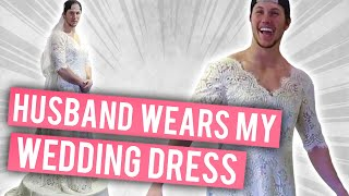 HUSBAND WEARS MY WEDDING DRESS | Shawn Johnson