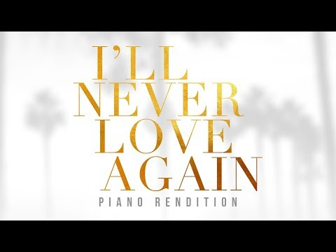 I'll Never Love Again - A Star Is Born | Lyric Video