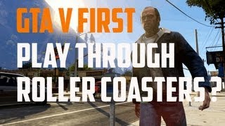 Grand Theft Auto 5 GTA V First Gameplay Cars Diggers Roller Coasters