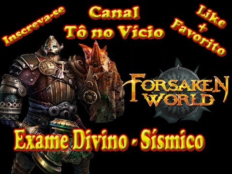 Forsaken World - Exame Divino Gameplay - Sísmico Like a boss