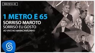 Sorriso Maroto 1 Metro E 65 Sorriso Eu Gosto Ao Vivo Áudio Oficial