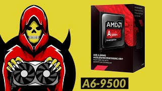 AMD A6-9500 | Yet another APU nobody needs? | A6-9500 Gaming Test