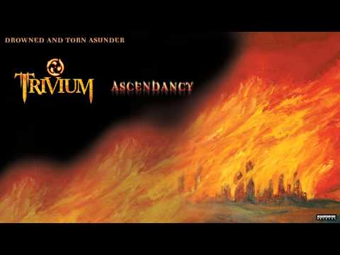 Trivium - Drowned And Torn Asunder