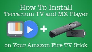 How To Install Terrarium TV and MX Player on Your Amazon Fire TV Stick