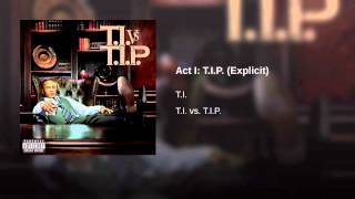 Watch T.I Act I (T.I.P.) video