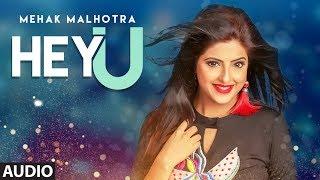Hey U: Mehak Malhotra Ft. Enzo (Official Audio Song) Shabby Singh | Latest Punjabi Songs 2018