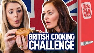 British Cooking Challenge ft. Grace Helbig & Mamrie Hart | FridgeCam
