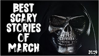 Best Scary Stories Of March 2019!