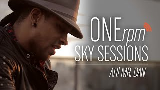 ONErpm Sky Sessions - Ah! Mr Dan - Colabora