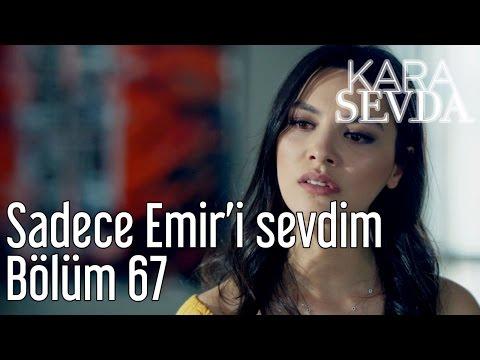 Kara Sevda 67. Bölüm - Sadece Emir'i Sevdim
