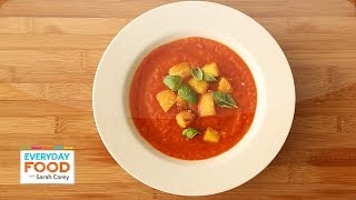 Gluten-Free Creamy Tomato Soup - Everyday Food with Sarah Carey