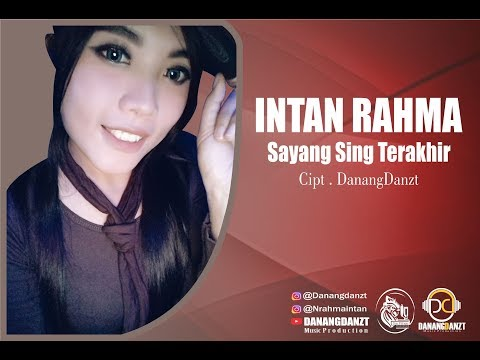 Intan Rahma - Sayang Sing Terakhir ( Official Video Lyric )